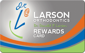 reward card - Larson Orthodontics Patient Rewards Program